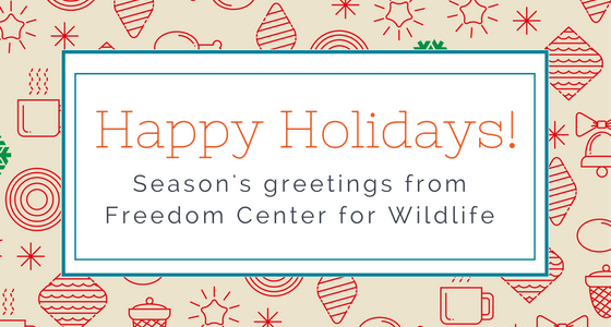 Season's Greetings from Freedom Center for Wildlife
